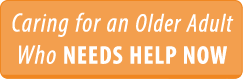Caring for an Older Adult who Needs Your Help